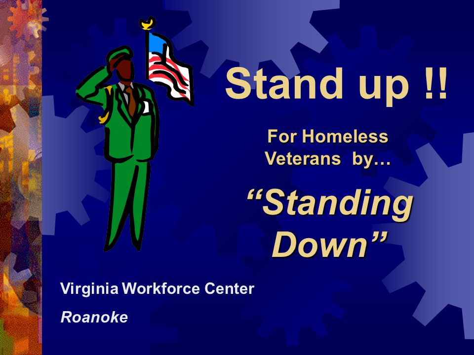 Stand up !! Virginia Workforce Center Roanoke For Homeless Veterans by… Standing Down