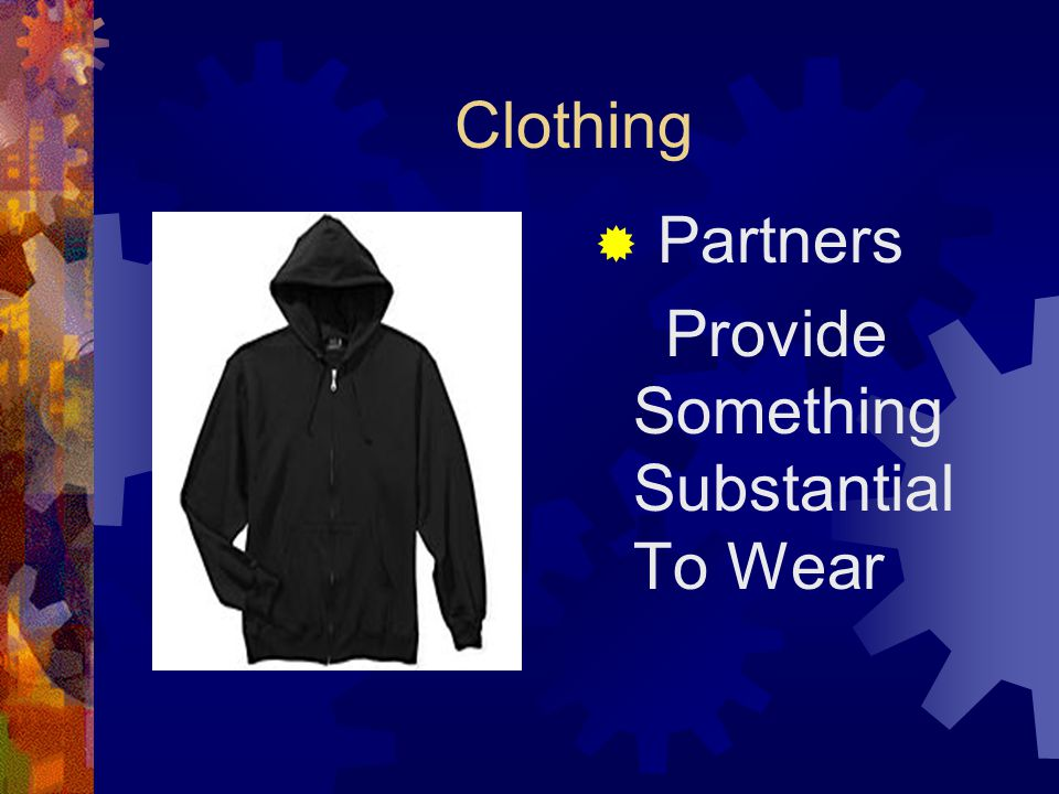 Clothing  Partners Provide Something Substantial To Wear