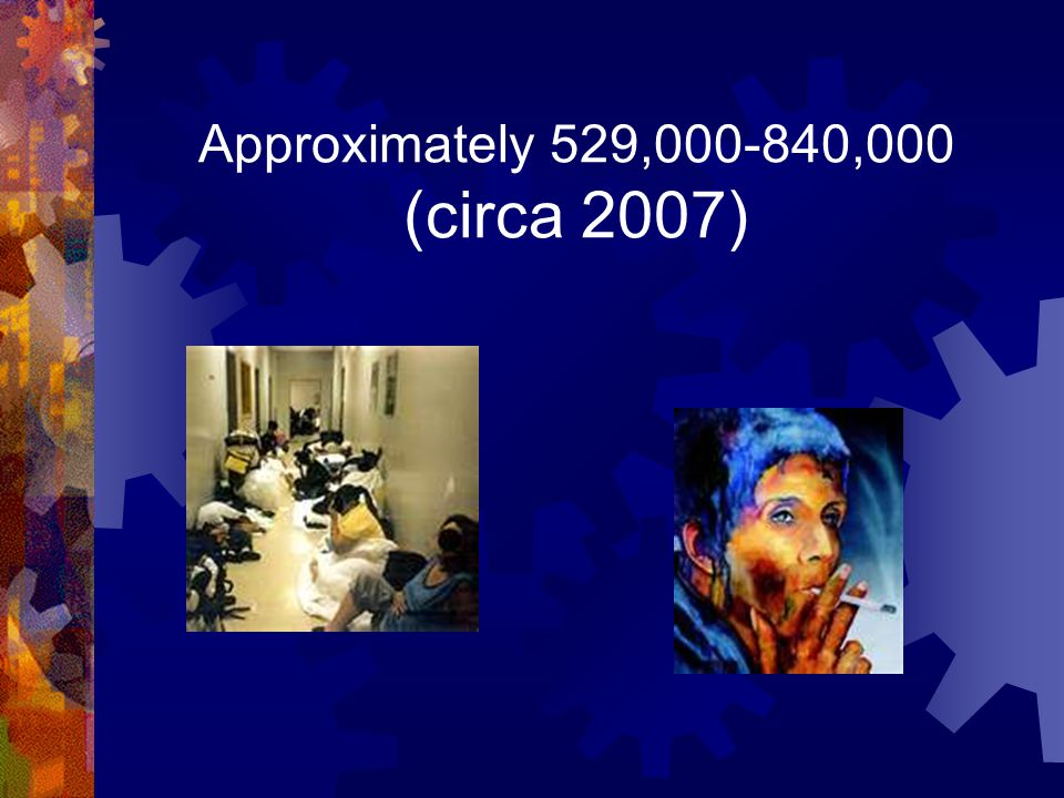 Approximately 529,000-840,000 (circa 2007)