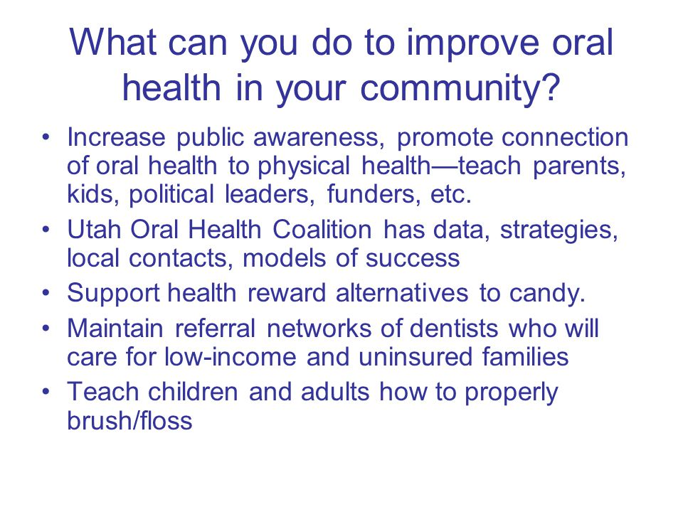 What can you do to improve oral health in your community.
