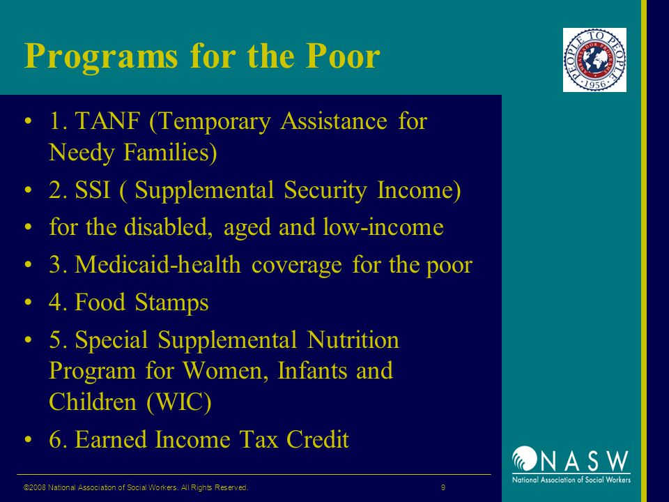 Programs for the Poor 1. TANF (Temporary Assistance for Needy Families) 2.