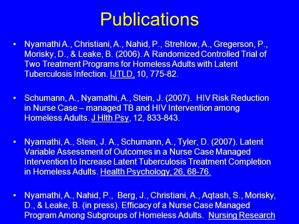 Publications Nyamathi A., Christiani, A., Nahid, P., Strehlow, A., Gregerson, P., Morisky, D., & Leake, B.