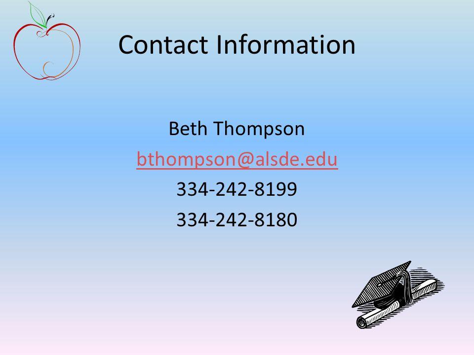 Contact Information Beth Thompson bthompson@alsde.edu 334-242-8199 334-242-8180