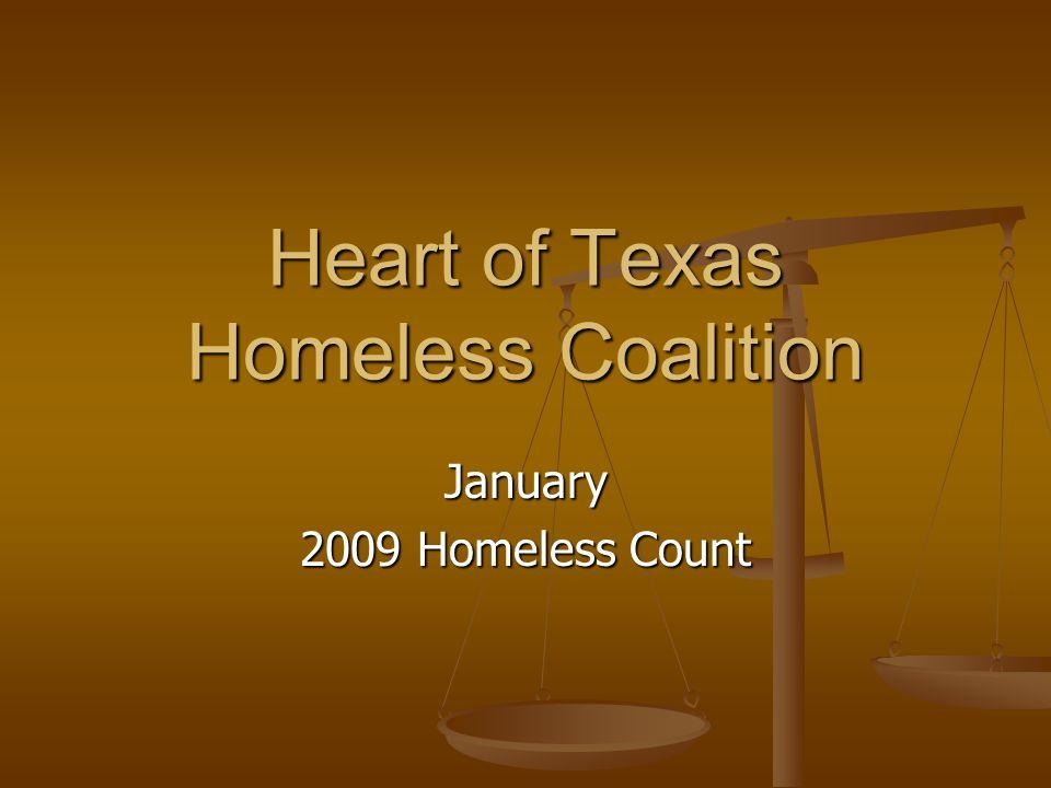 Heart of Texas Homeless Coalition January 2009 Homeless Count
