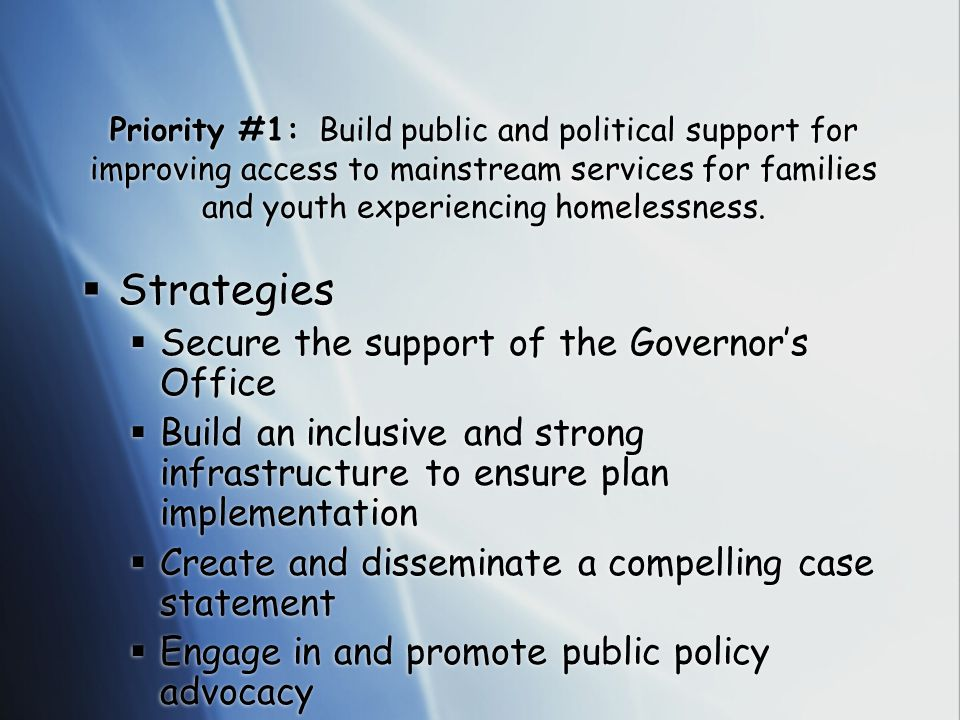 Priority #1: Build public and political support for improving access to mainstream services for families and youth experiencing homelessness.
