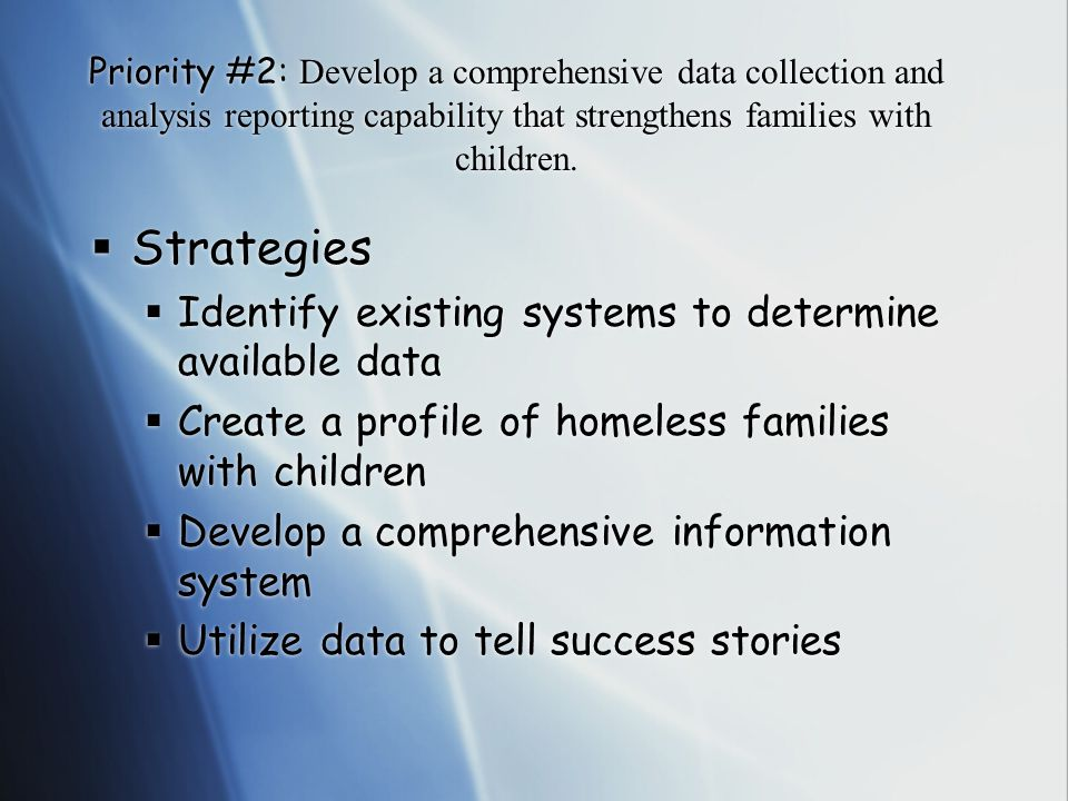 Priority #2: Develop a comprehensive data collection and analysis reporting capability that strengthens families with children.