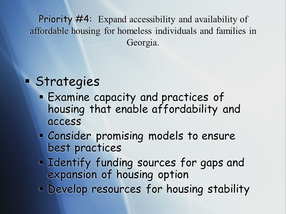 Priority #4: Expand accessibility and availability of affordable housing for homeless individuals and families in Georgia.