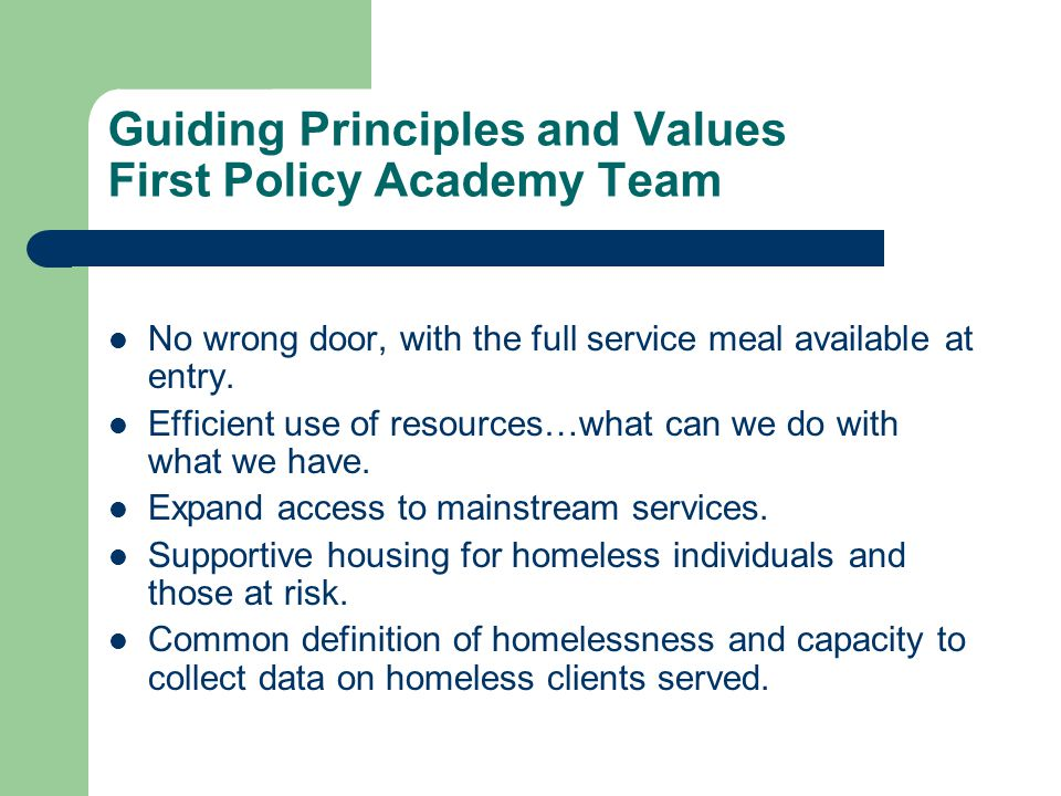 Guiding Principles and Values First Policy Academy Team No wrong door, with the full service meal available at entry.