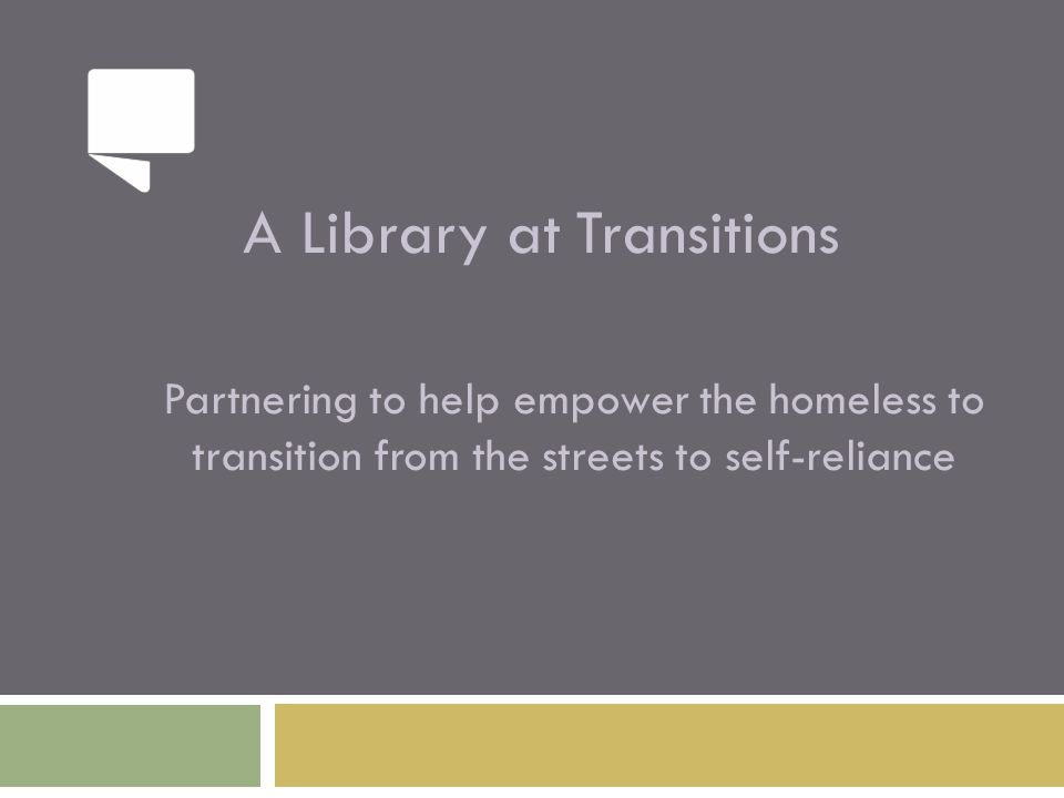A Library at Transitions Partnering to help empower the homeless to transition from the streets to self-reliance
