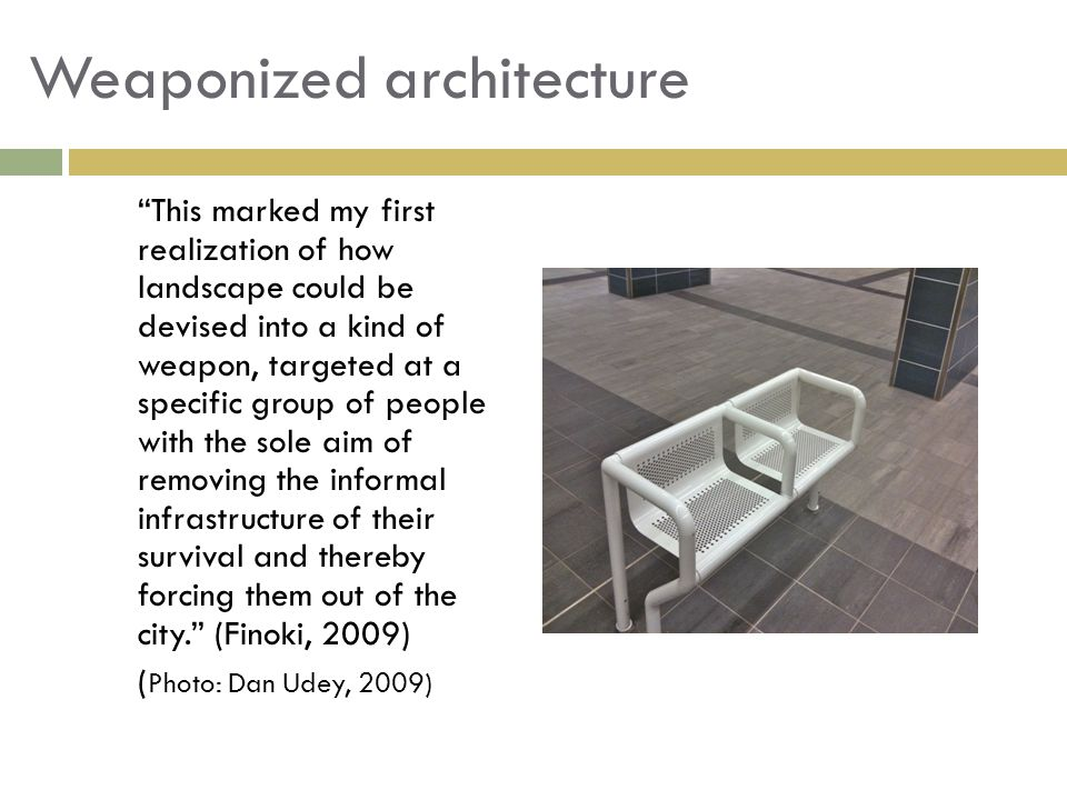 "Weaponized architecture ""This marked my first realization of how landscape could be devised into a kind of weapon, targeted at a specific group of peo"