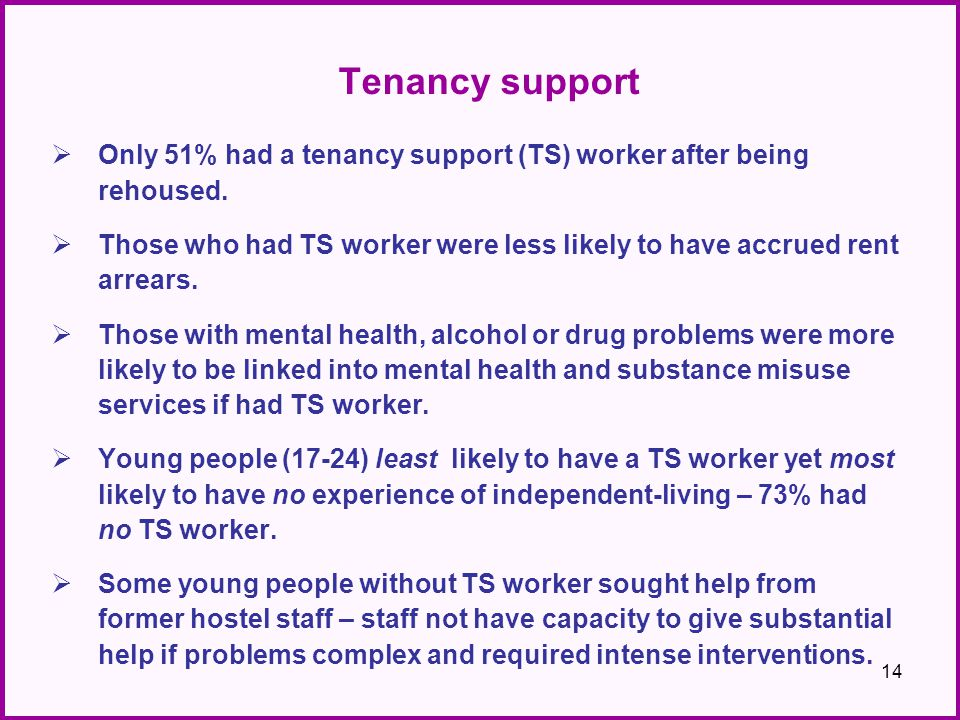 Tenancy support  Only 51% had a tenancy support (TS) worker after being rehoused.