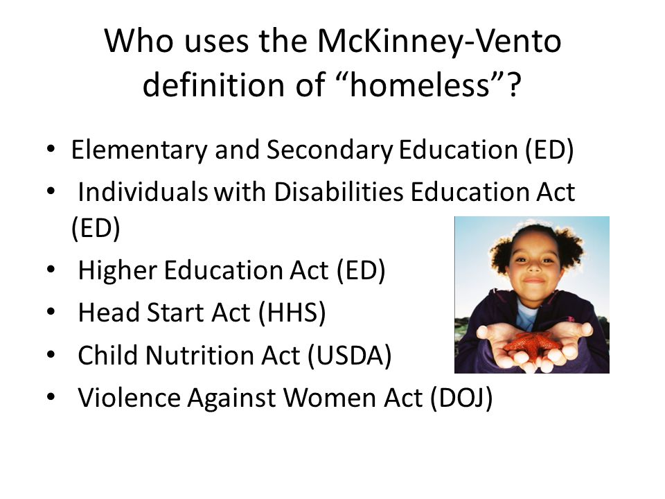 Who uses the McKinney-Vento definition of homeless .