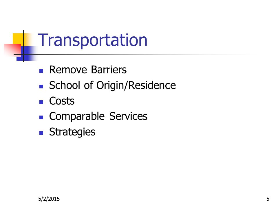 5 Transportation Remove Barriers School of Origin/Residence Costs Comparable Services Strategies