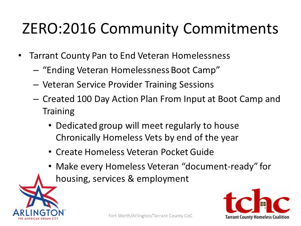 "ZERO:2016 Community Commitments Tarrant County Pan to End Veteran Homelessness – ""Ending Veteran Homelessness Boot Camp"" – Veteran Service Provider Tr"