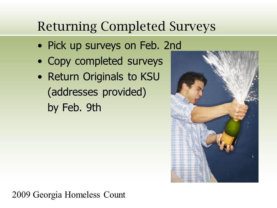Returning Completed Surveys Pick up surveys on Feb.