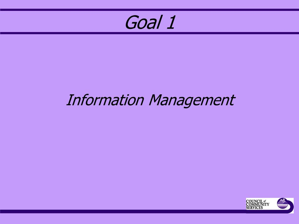 Goal 1 Information Management
