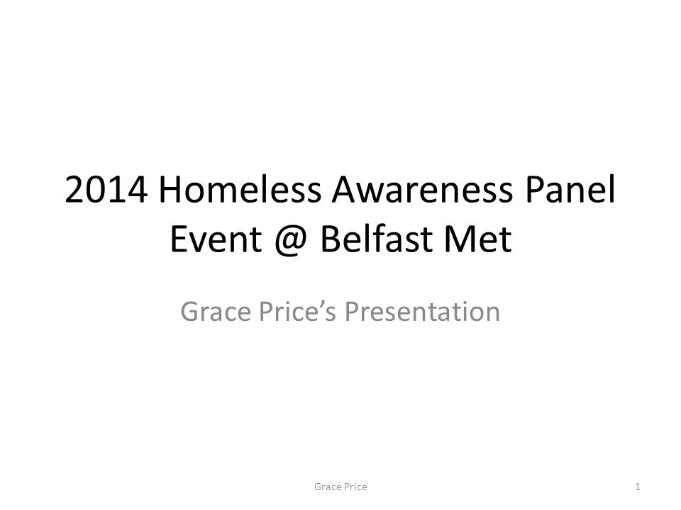 2014 Homeless Awareness Panel Event @ Belfast Met Grace Price's Presentation 1Grace Price