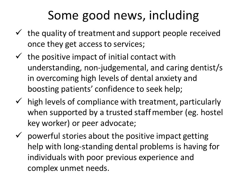 Some good news, including the quality of treatment and support people received once they get access to services; the positive impact of initial contac
