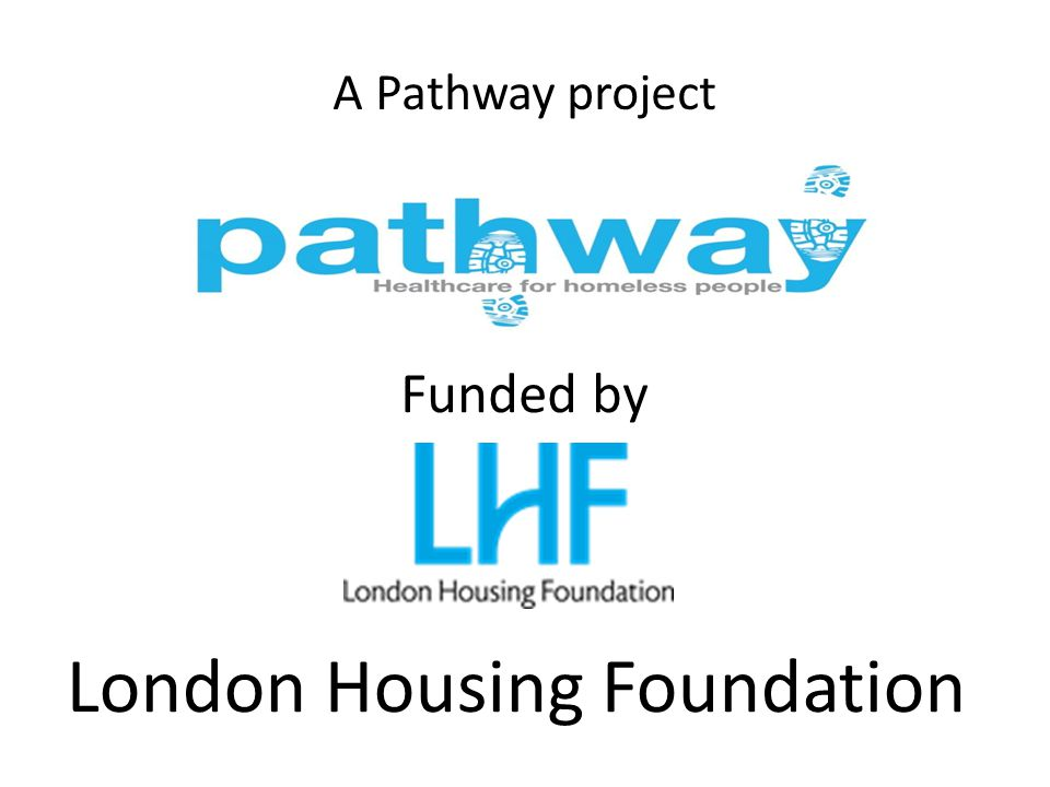 With funding from London Housing Foundation Pathway worked with the Eastman Dental Hospital, Groundswell UK, dentistry, homelessness service providers, as well as homeless, ex-homeless people to explore