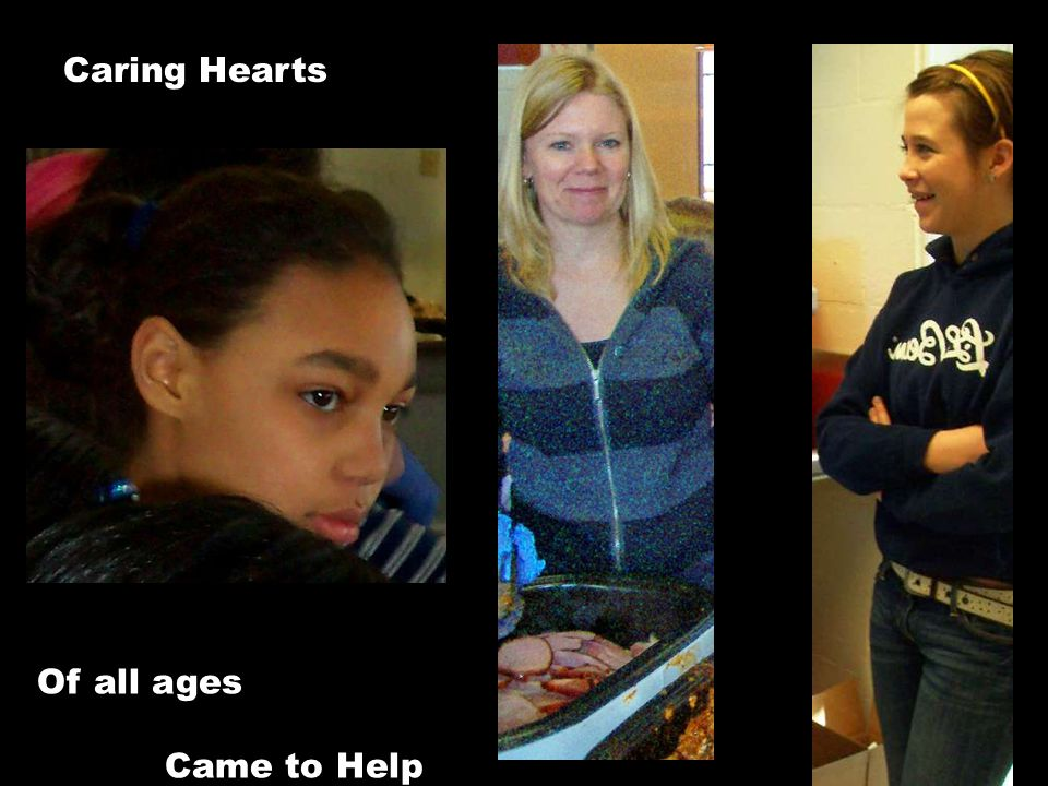 Caring Hearts Of all ages Came to Help