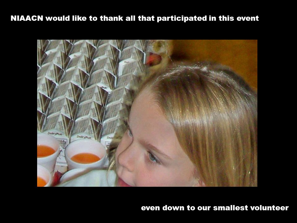 NIAACN would like to thank all that participated in this event even down to our smallest volunteer