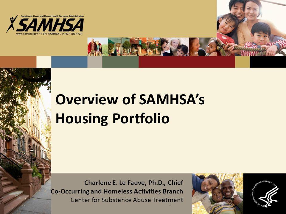 2 Overview of SAMHSA's Housing Portfolio Charlene E.