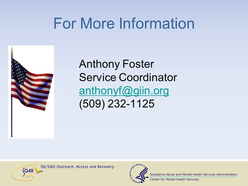 Questions and Answers Facilitators: SAMHSA SOAR Technical Assistance Center Policy Research Associates, Inc.