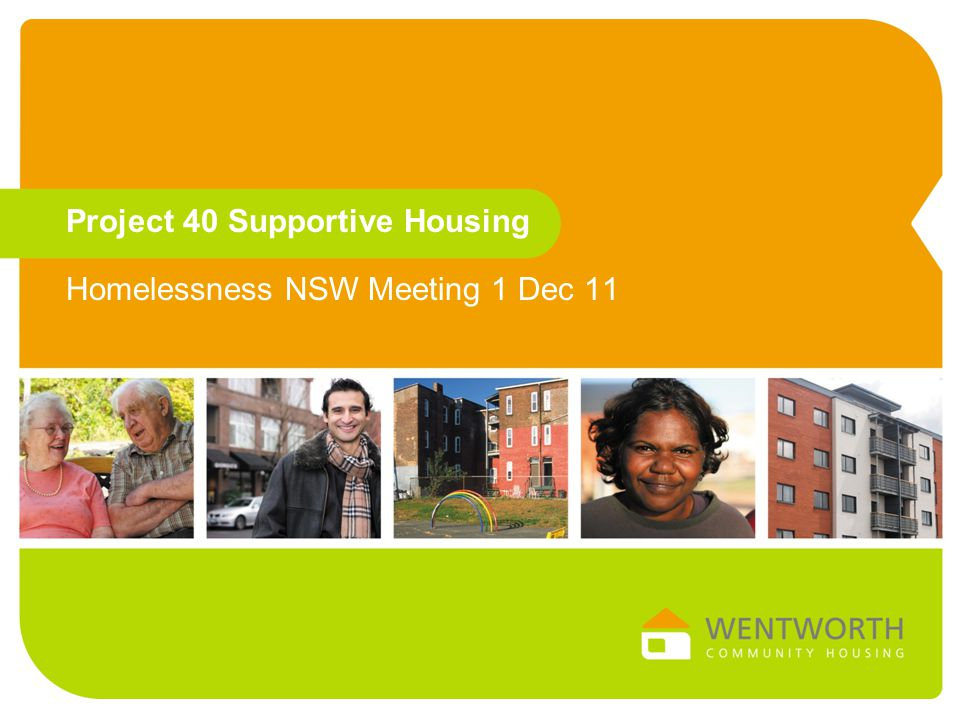 Vulnerability Factors of Project 40 Adult Tenants Number Adults (out of 36 total) % Drug & Alcohol abuse 2261% Mental Health issues (diagnosis of schizophrenia spectrum, bipolar, depressive etc) 3083% Dual Diagnosis 1953% Aboriginal or Torres Strait Islander 1439% Violence (DV or other violence) 3289% Trauma 3597% Chronic medical 514% Chronic homelessness 3494% Institutions (prison or out of home care) 1542% Disability 4 11%