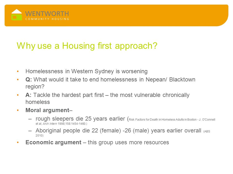 Why use a Housing first approach? Homelessness in Western Sydney is worsening Q: What would it take to end homelessness in Nepean/ Blacktown region? A