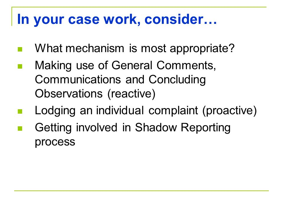 In your case work, consider… What mechanism is most appropriate.