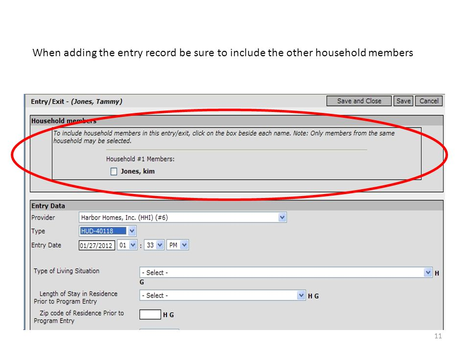 When adding the entry record be sure to include the other household members 11
