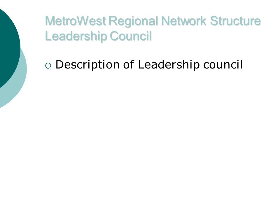 MetroWest Regional Network Structure Leadership Council  Description of Leadership council