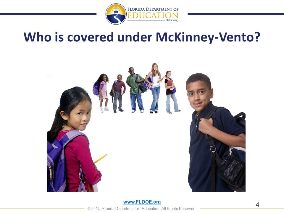 www.FLDOE.org © 2014, Florida Department of Education. All Rights Reserved. 4 Who is covered under McKinney-Vento?