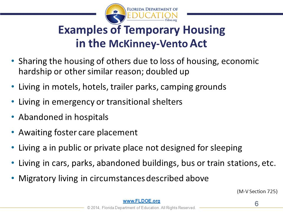 www.FLDOE.org © 2014, Florida Department of Education. All Rights Reserved. Sharing the housing of others due to loss of housing, economic hardship or