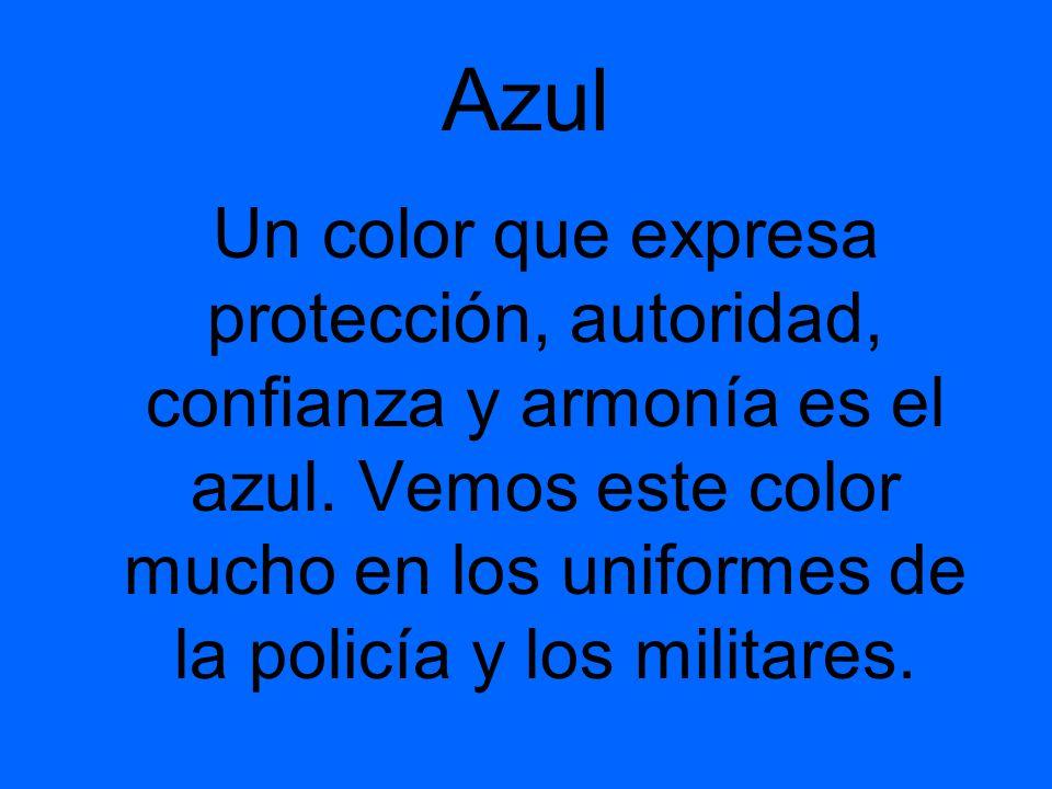 Azul Un color que expresa protección, autoridad, confianza y armonía es el azul.