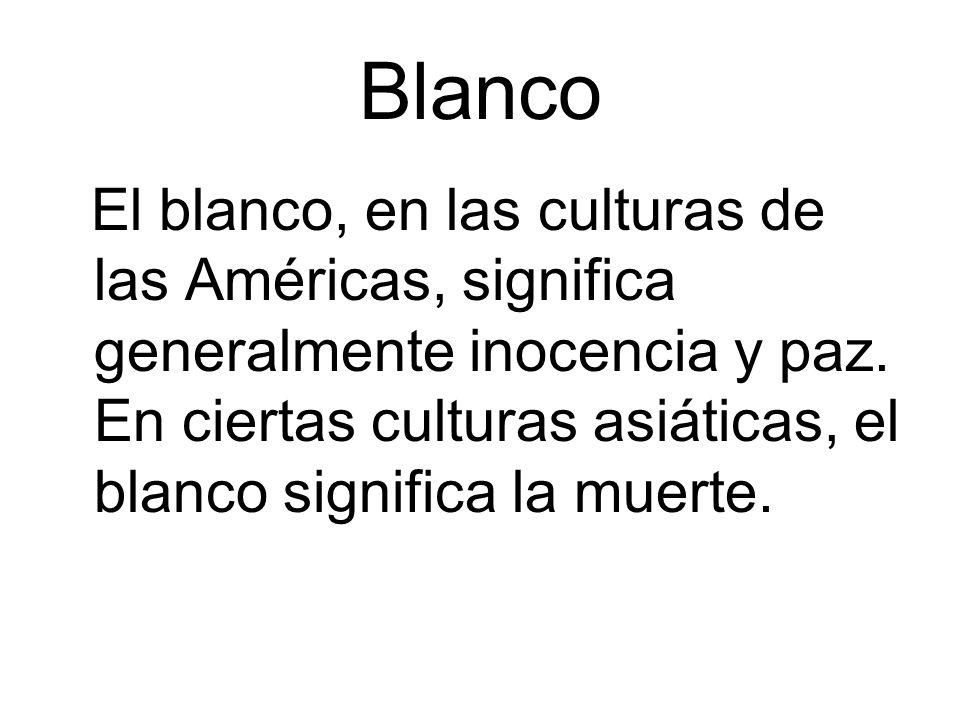 Blanco El blanco, en las culturas de las Américas, significa generalmente inocencia y paz.