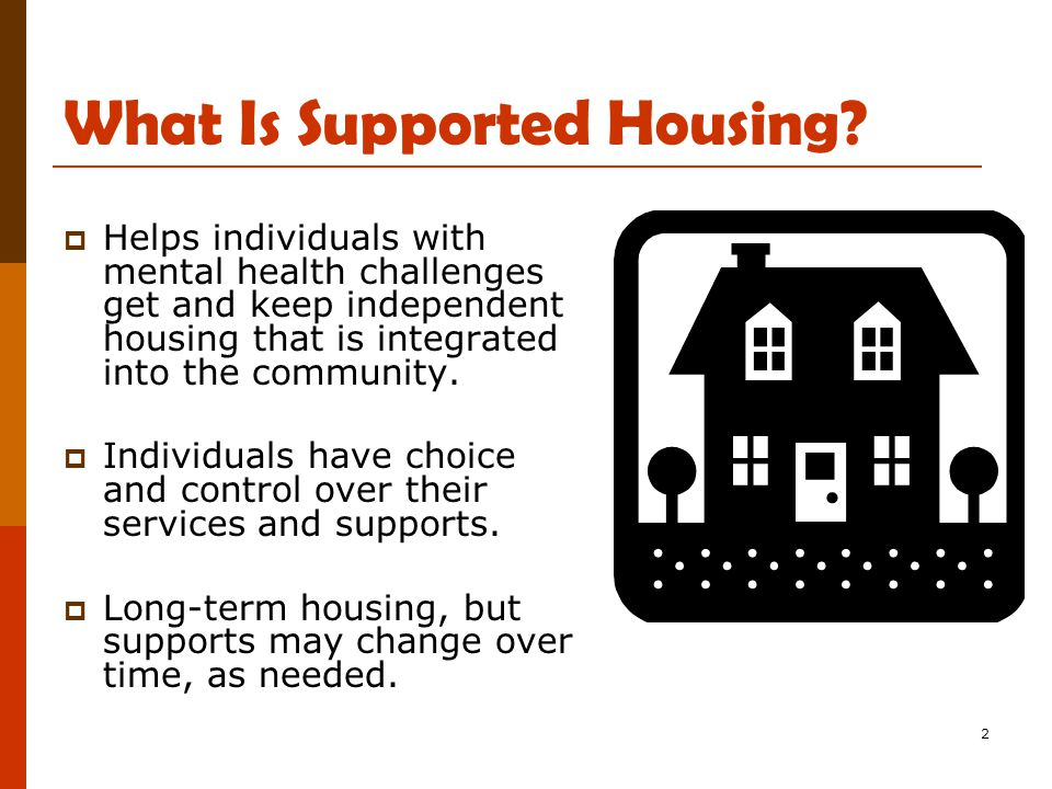 2 What Is Supported Housing.