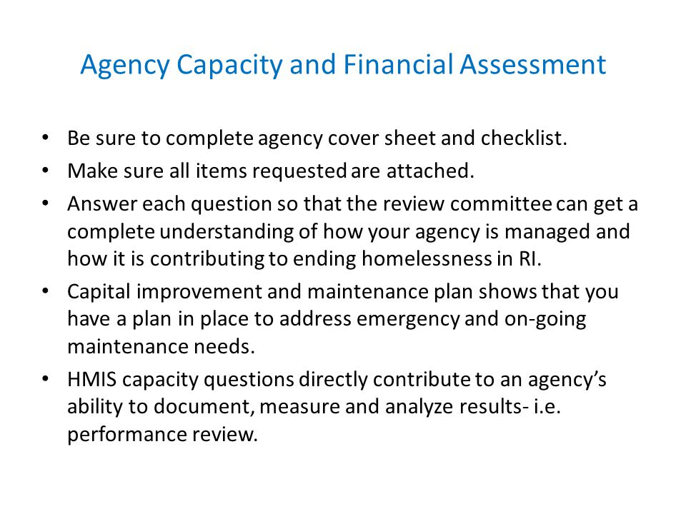 Agency Capacity and Financial Assessment Be sure to complete agency cover sheet and checklist. Make sure all items requested are attached. Answer each