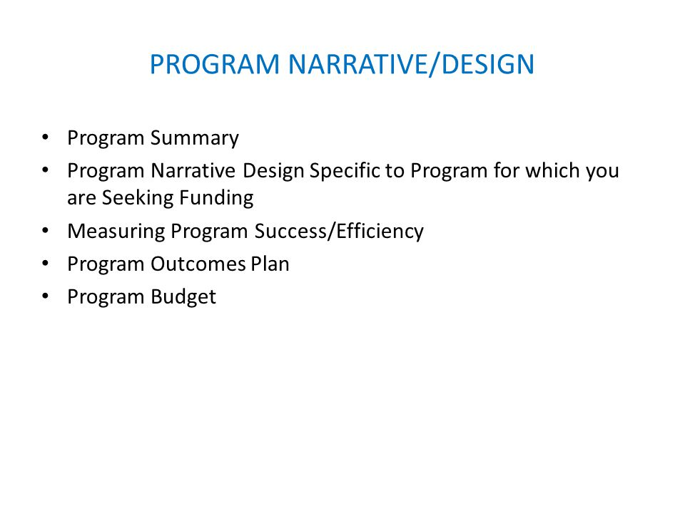 PROGRAM NARRATIVE/DESIGN Program Summary Program Narrative Design Specific to Program for which you are Seeking Funding Measuring Program Success/Effi