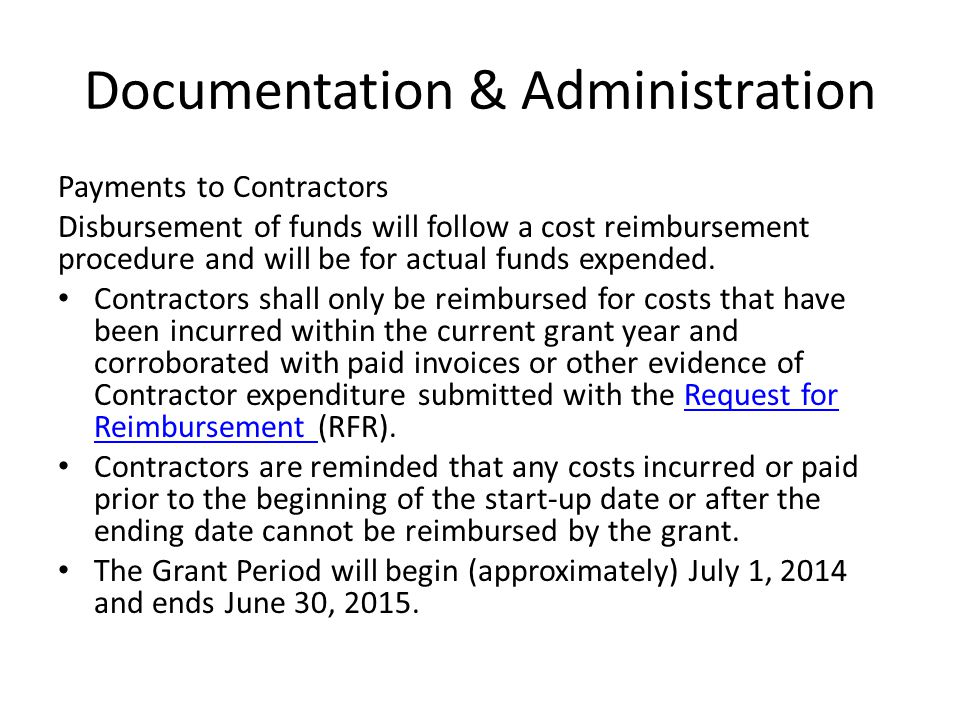 Documentation & Administration Payments to Contractors Disbursement of funds will follow a cost reimbursement procedure and will be for actual funds e