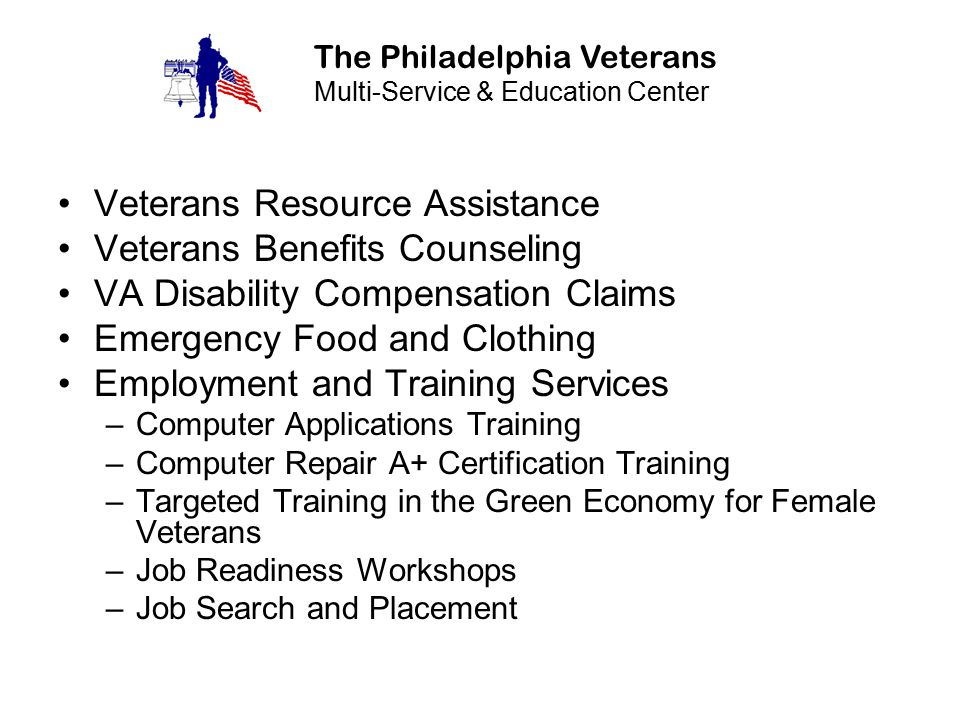 Veterans Resource Assistance Veterans Benefits Counseling VA Disability Compensation Claims Emergency Food and Clothing Employment and Training Servic
