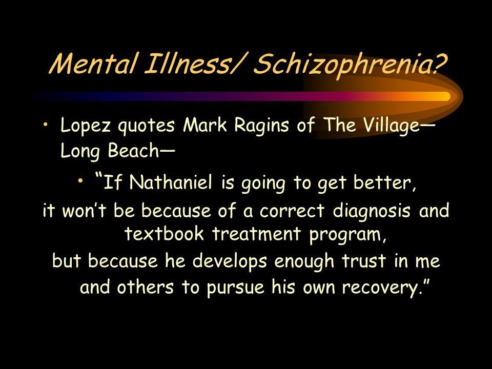 Mental Illness/ Schizophrenia.
