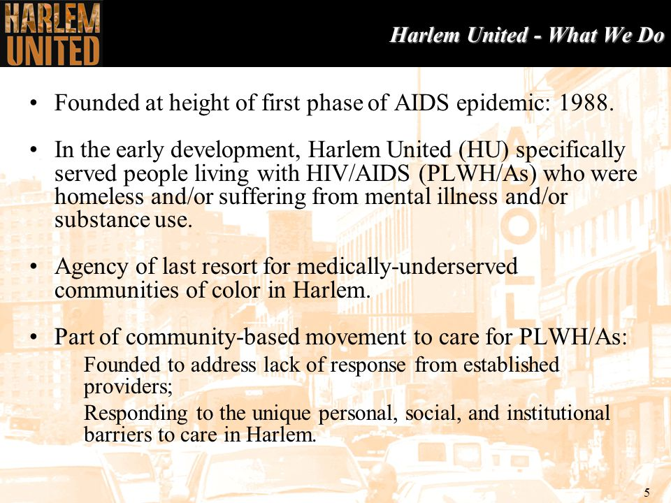 6 Harlem United – Healthcare Division ADHC Article 28 License 1997 Primary Care Amendment to Article 28 License 2000 Dental Amendment to Article 28 License 2003 El Faro Extension Clinic Open ADHC & PC 2006 FQHC Designation Homeless 2007 HIV FOCUSED CENTER OF EXCELLENCE MANAGING CHRONIC ILLNESS 2012 Psychological Services Amendment to Article 28 License 2009 ALL VULNERABLE PATIENTS WITH A MULTIPLICITY OF NEEDS