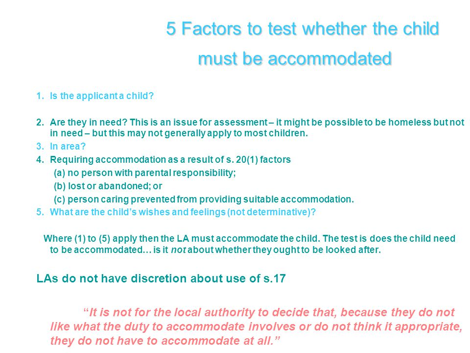 5 Factors to test whether the child must be accommodated 1.Is the applicant a child.