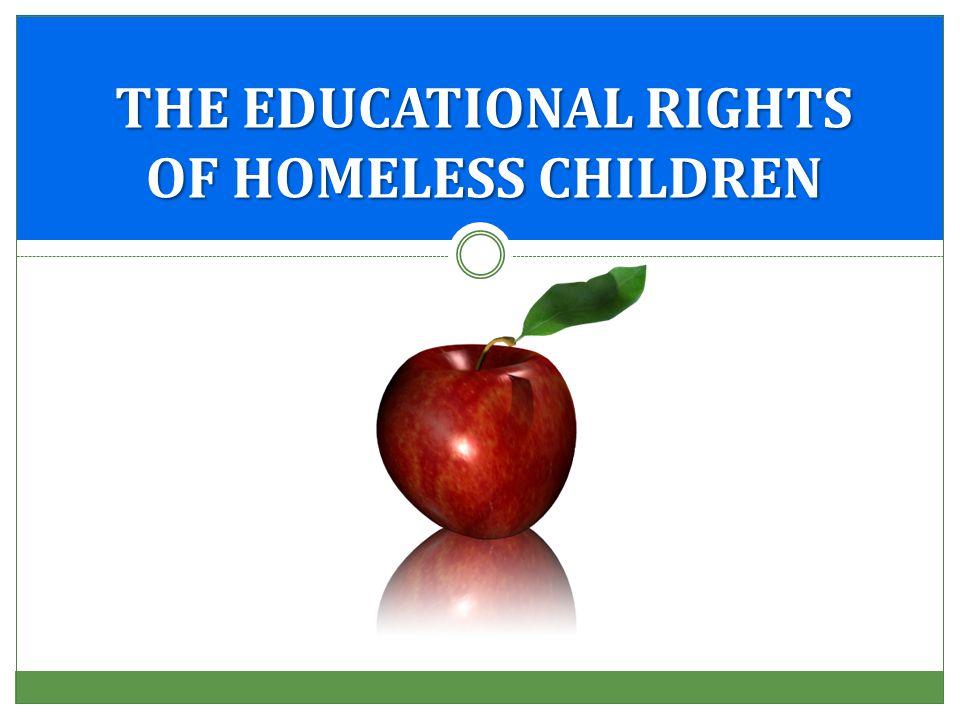 The McKinney-Vento Act ensures homeless children certain rights.