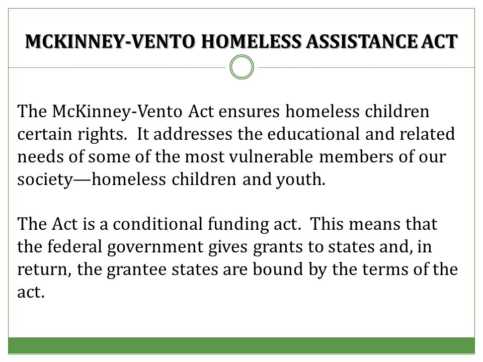 The McKinney-Vento Act ensures homeless children certain rights.