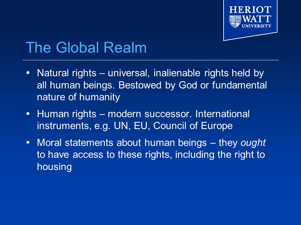 The Global Realm  Natural rights – universal, inalienable rights held by all human beings.