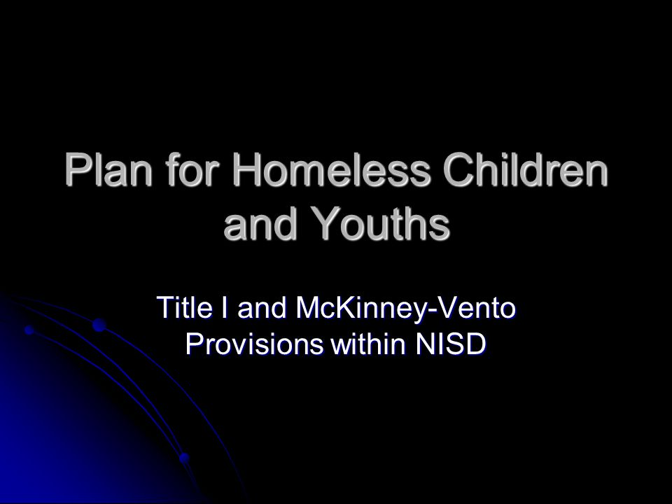 Plan for Homeless Children and Youths Title I and McKinney-Vento Provisions within NISD