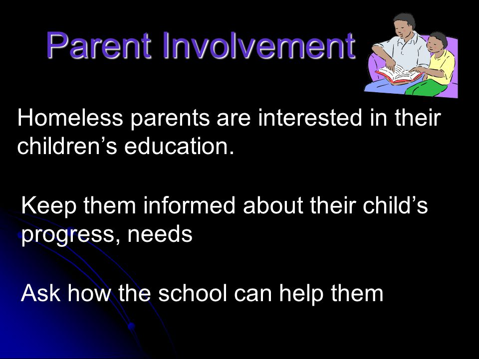 Parent Involvement Homeless parents are interested in their children's education.