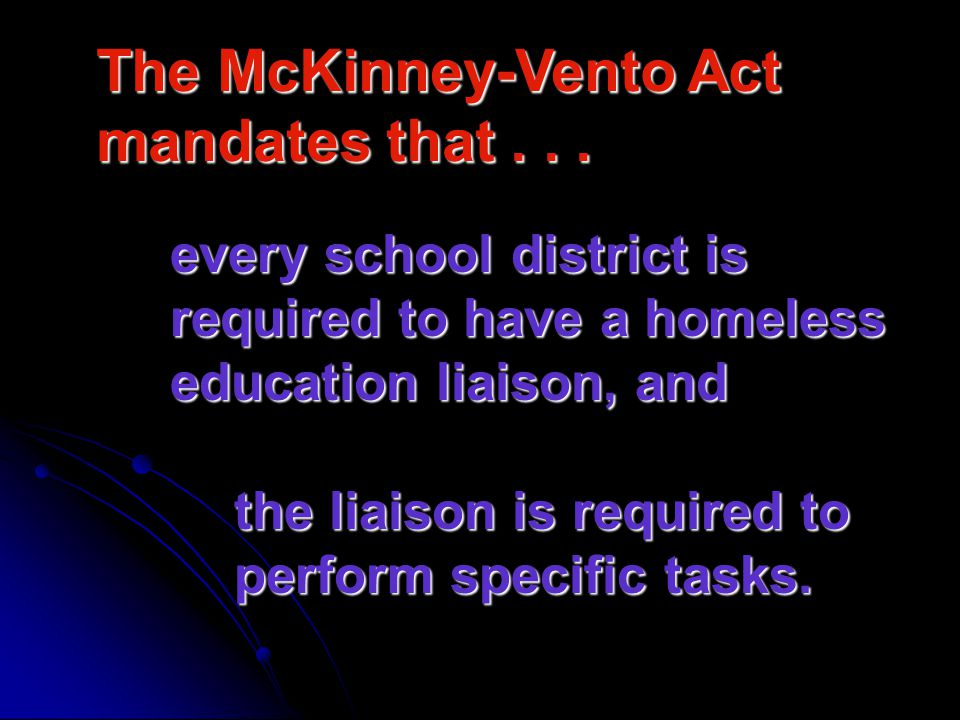 The McKinney-Vento Act mandates that...